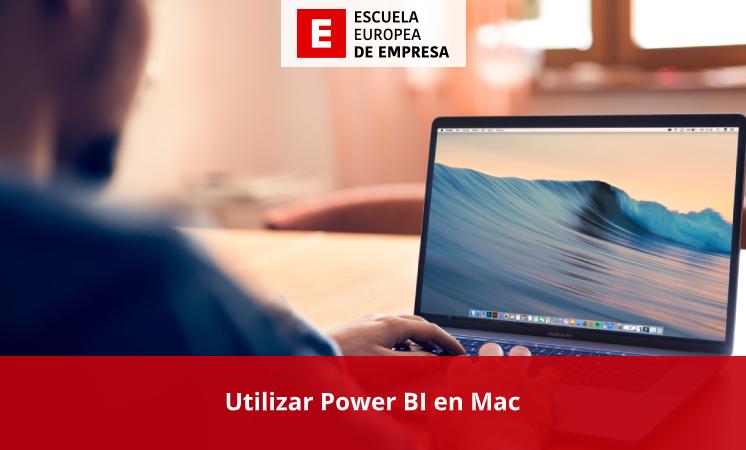 Utilizar Power BI para Mac - Escuela Europea de Empresas