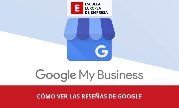 Cómo ver las reseñas de Google - EEE