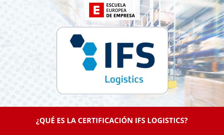 ¿Qué es la certificación IFS Logistics? - EEE