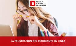 La frustración del estudiante en línea. ¿Qué lo causa y cómo prevenirla?
